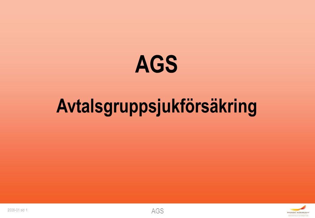 AGS 2006-01 sid 1 AGS Avtalsgruppsjukförsäkring