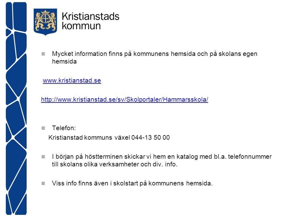 Mycket information finns på kommunens hemsida och på skolans egen hemsida www.kristianstad.se http://www.kristianstad.se/sv/Skolportaler/Hammarsskola/