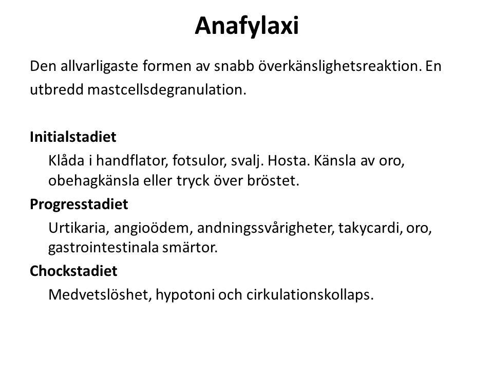 Anafylaxi Den allvarligaste formen av snabb överkänslighetsreaktion.
