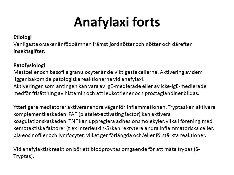 Anafylaxi forts Etiologi Vanligaste orsaker är födoämnen främst jordnötter och nötter och därefter insektsgifter.