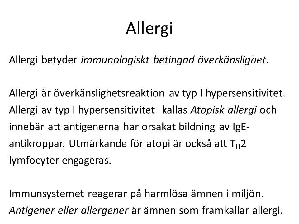 Allergi Allergi betyder immunologiskt betingad överkänslighet.
