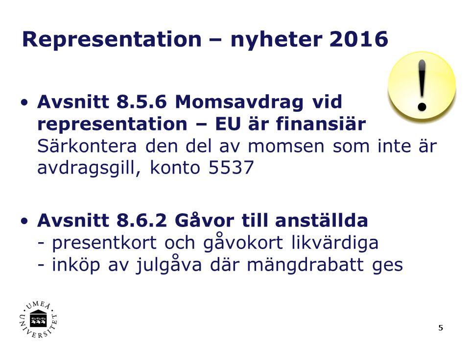 5 Representation – nyheter 2016 Avsnitt 8.5.6 Momsavdrag vid representation – EU är finansiär Särkontera den del av momsen som inte är avdragsgill, konto 5537 Avsnitt 8.6.2 Gåvor till anställda - presentkort och gåvokort likvärdiga - inköp av julgåva där mängdrabatt ges