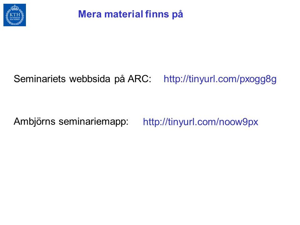 http://tinyurl.com/noow9px Mera material finns på http://tinyurl.com/pxogg8gSeminariets webbsida på ARC: Ambjörns seminariemapp: