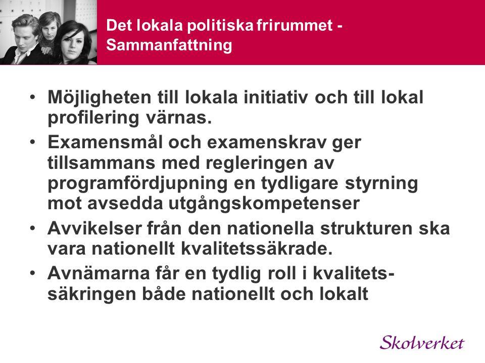 Det lokala politiska frirummet - Sammanfattning Möjligheten till lokala initiativ och till lokal profilering värnas.