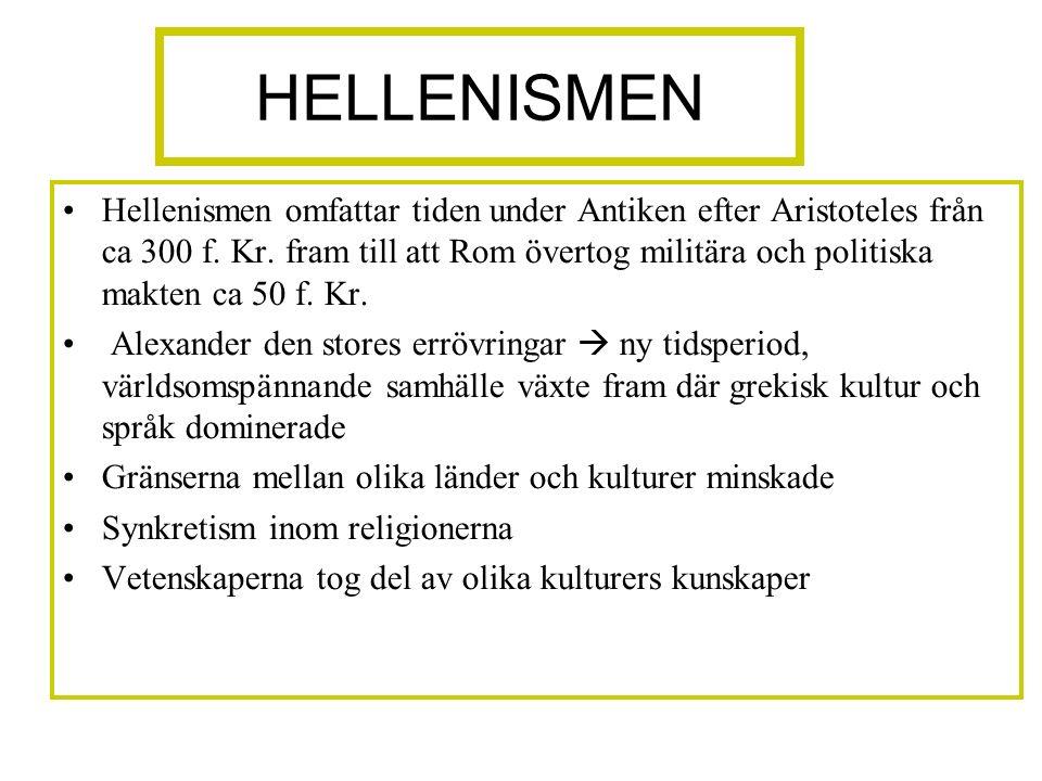 HELLENISMEN Hellenismen omfattar tiden under Antiken efter Aristoteles från ca 300 f.