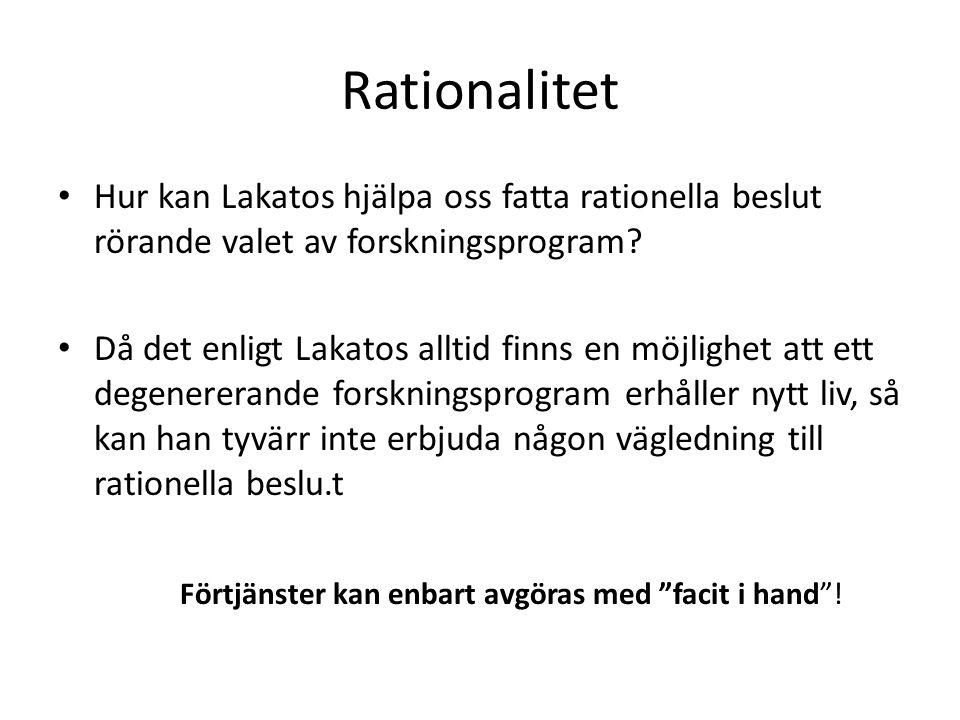 Rationalitet Hur kan Lakatos hjälpa oss fatta rationella beslut rörande valet av forskningsprogram.