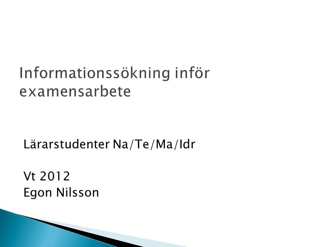 Lärarstudenter Na/Te/Ma/Idr Vt 2012 Egon Nilsson