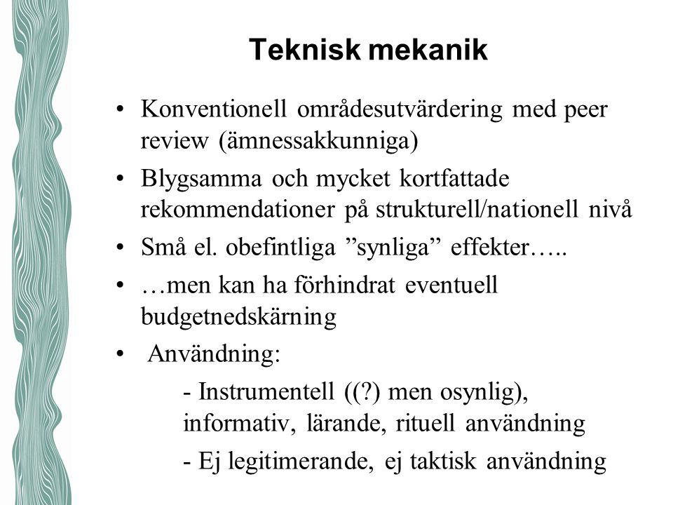 Teknisk mekanik Konventionell områdesutvärdering med peer review (ämnessakkunniga) Blygsamma och mycket kortfattade rekommendationer på strukturell/nationell nivå Små el.