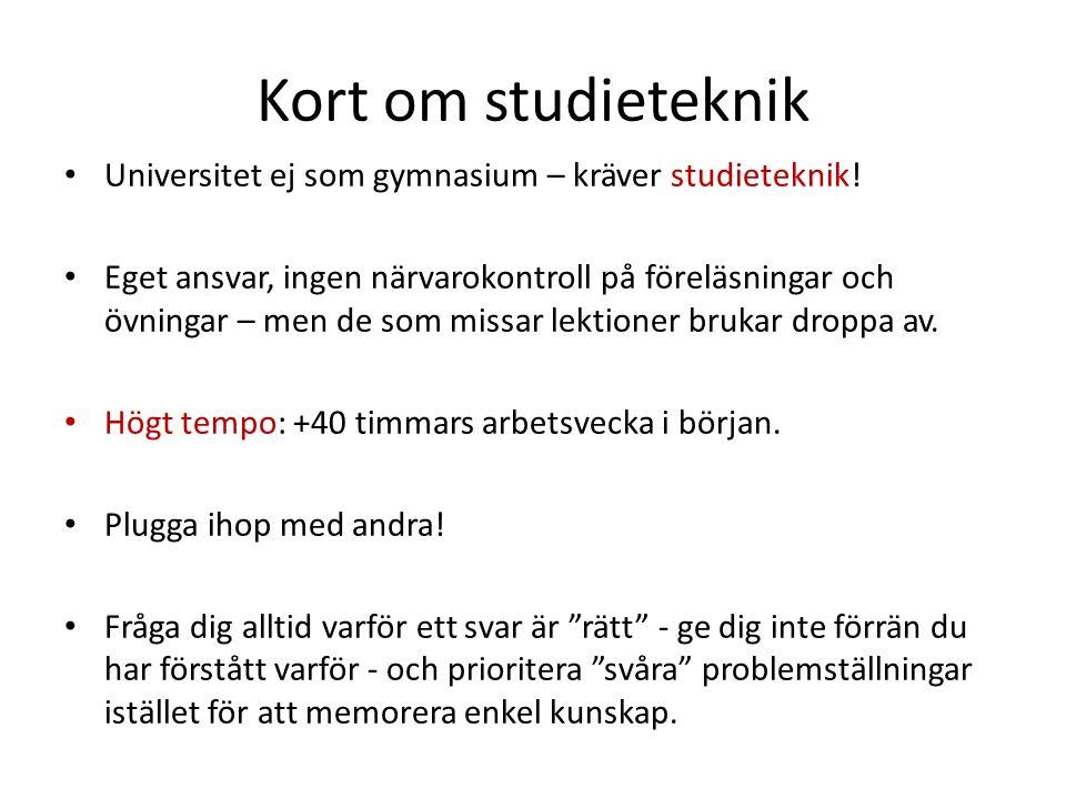Kort om studieteknik Universitet ej som gymnasium – kräver studieteknik.