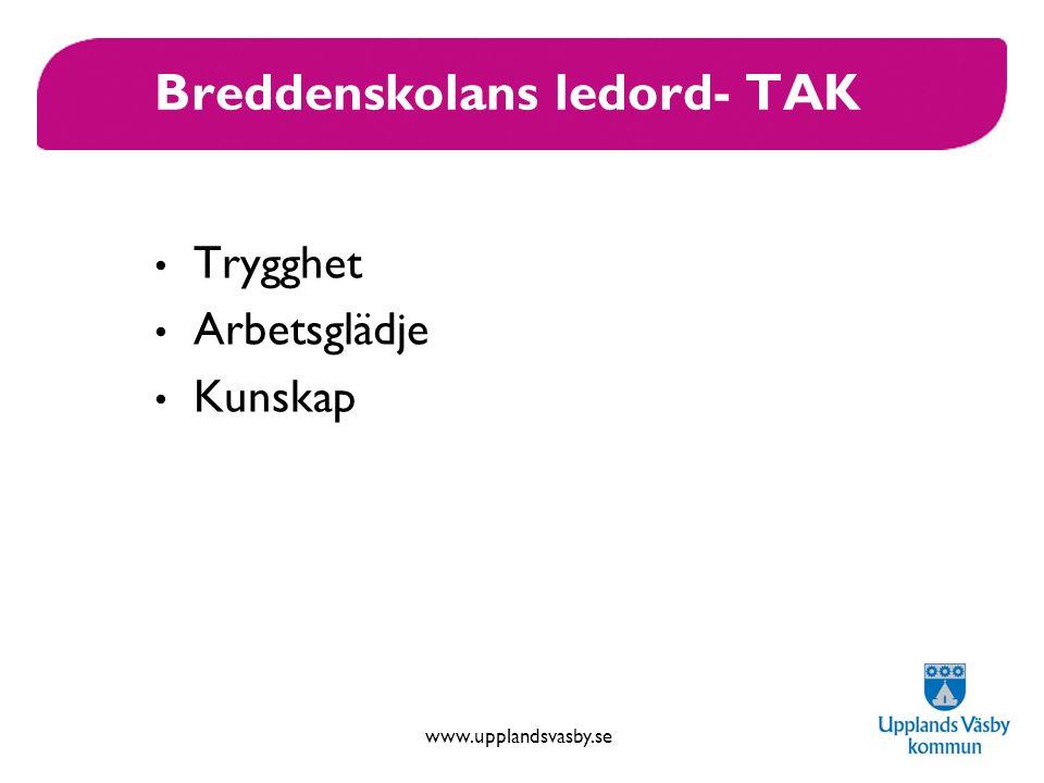 www.upplandsvasby.se Breddenskolans ledord- TAK Trygghet Arbetsglädje Kunskap