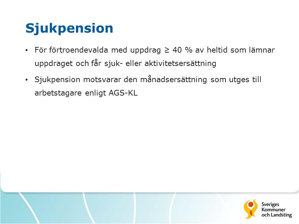 Sjukpension För förtroendevalda med uppdrag ≥ 40 % av heltid som lämnar uppdraget och får sjuk- eller aktivitetsersättning Sjukpension motsvarar den månadsersättning som utges till arbetstagare enligt AGS-KL