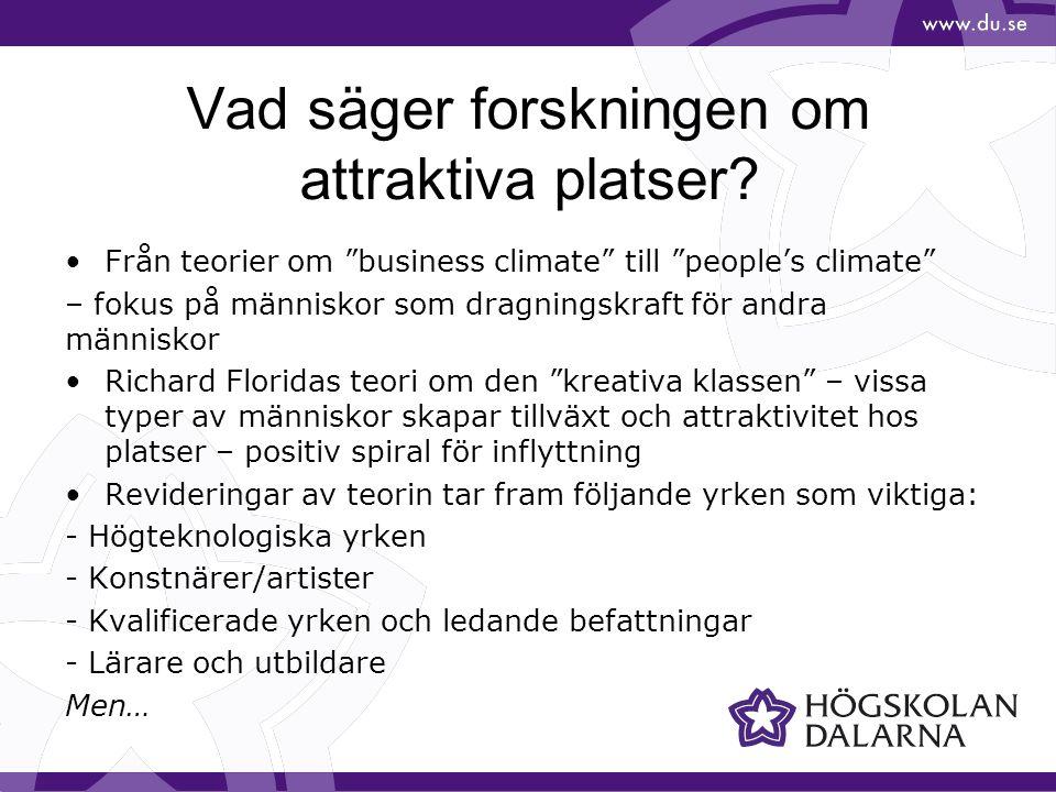 """Vad säger forskningen om attraktiva platser? Från teorier om """"business climate"""" till """"people's climate"""" – fokus på människor som dragningskraft för an"""