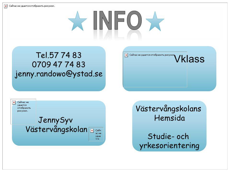 Västervångskolans Hemsida Studie- och yrkesorientering JennySyv Västervångskolan Tel.57 74 83 0709 47 74 83 jenny.randowo@ystad.se Vklass
