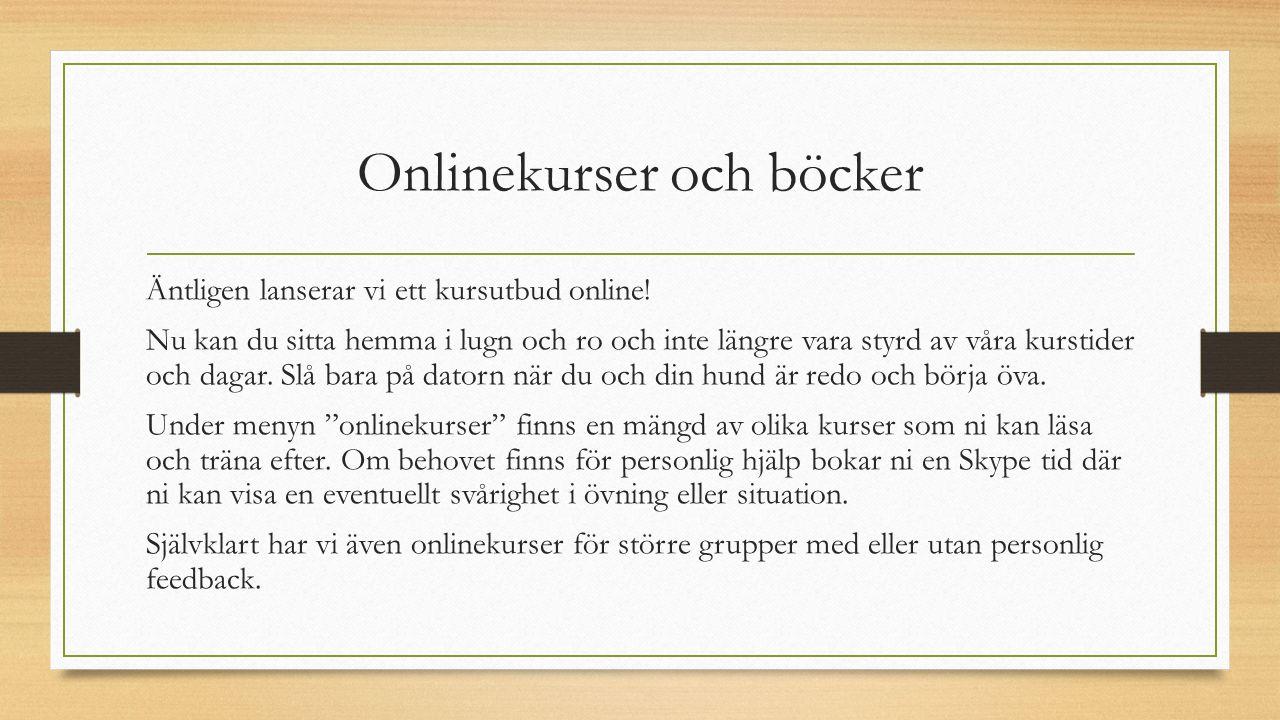 Onlinekurser och böcker Äntligen lanserar vi ett kursutbud online! Nu kan du sitta hemma i lugn och ro och inte längre vara styrd av våra kurstider oc