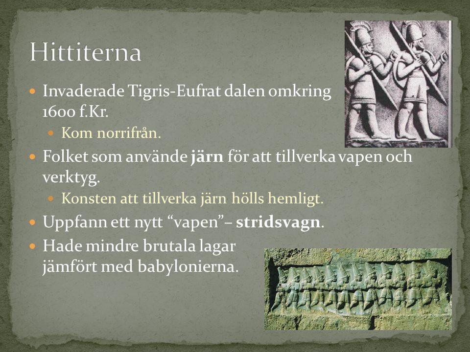 Invaderade Tigris-Eufrat dalen omkring 1600 f.Kr. Kom norrifrån.