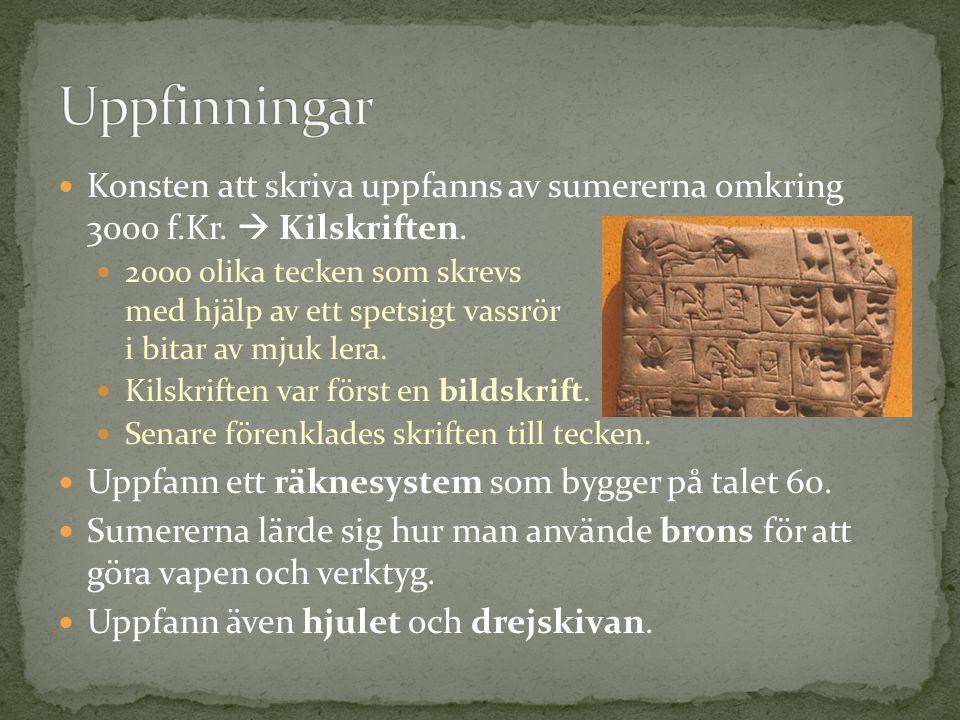 Konsten att skriva uppfanns av sumererna omkring 3000 f.Kr.
