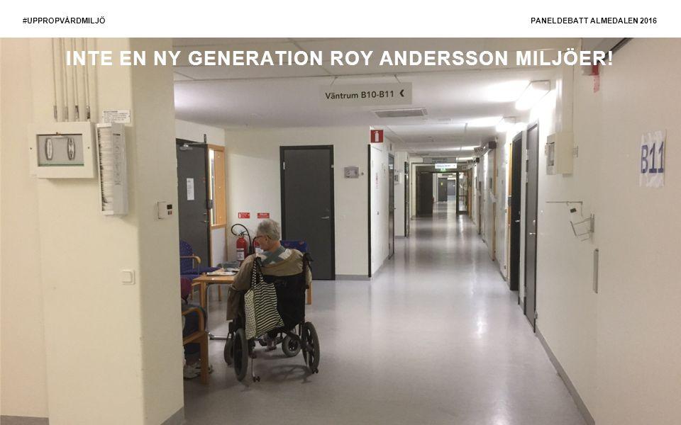 INTRODUKTION NYANSTÄLLDA GÖTEBORG 2015-09-08 #UPPROPVÅRDMILJÖ INTE EN NY GENERATION ROY ANDERSSON MILJÖER.