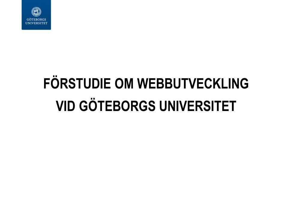 FÖRSTUDIE OM WEBBUTVECKLING VID GÖTEBORGS UNIVERSITET