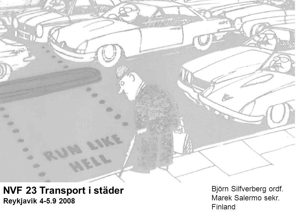 NVF 23 Transport i städer Reykjavik 4-5.9 2008 Björn Silfverberg ordf. Marek Salermo sekr. Finland