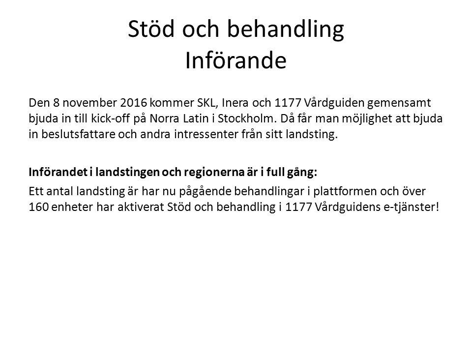 Stöd och behandling Införande Den 8 november 2016 kommer SKL, Inera och 1177 Vårdguiden gemensamt bjuda in till kick-off på Norra Latin i Stockholm.