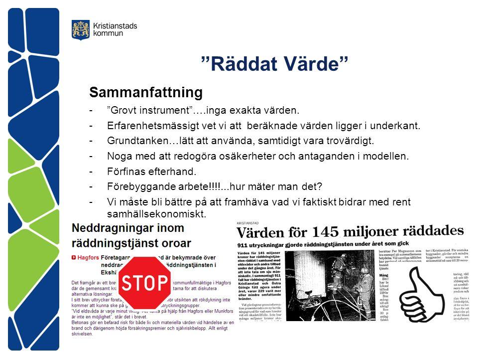 Räddat Värde Sammanfattning - Grovt instrument ….inga exakta värden.