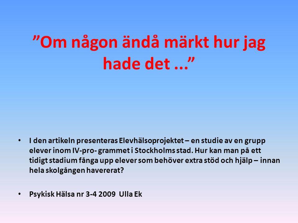 I den artikeln presenteras Elevhälsoprojektet – en studie av en grupp elever inom IV-pro- grammet i Stockholms stad.