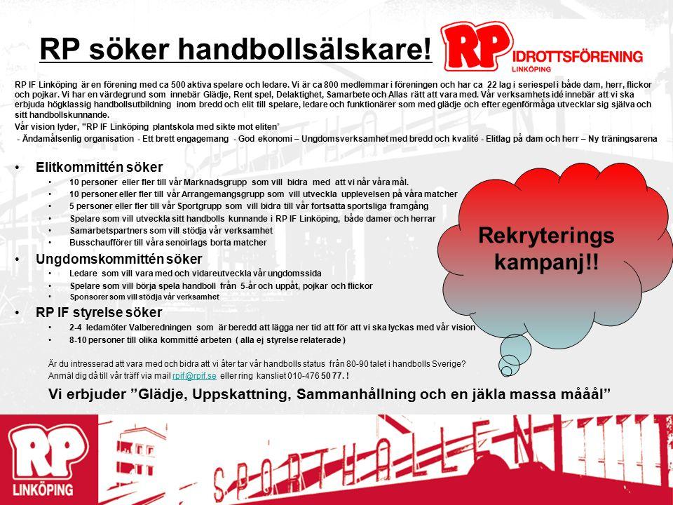 RP söker handbollsälskare. RP IF Linköping är en förening med ca 500 aktiva spelare och ledare.
