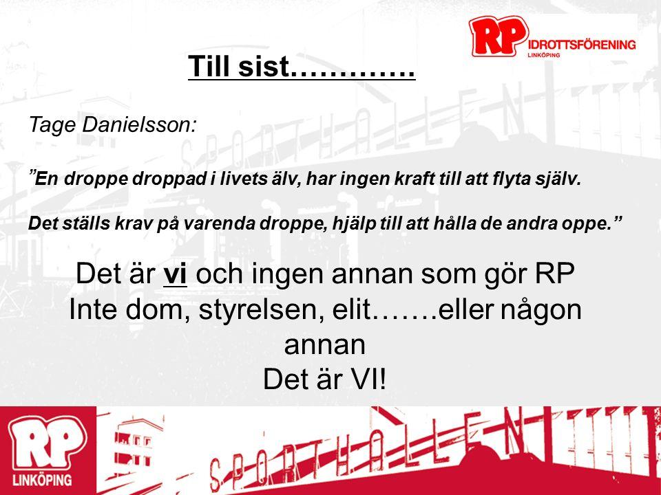 Tage Danielsson: En droppe droppad i livets älv, har ingen kraft till att flyta själv.