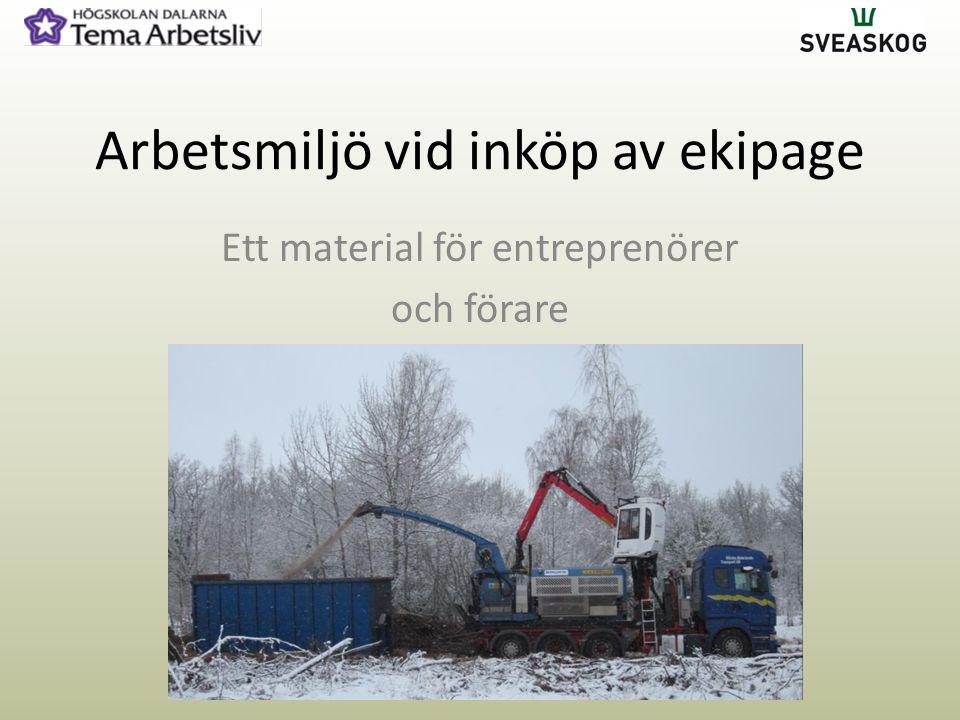 Arbetsmiljö vid inköp av ekipage Ett material för entreprenörer och förare