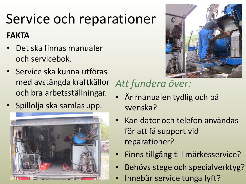 Service och reparationer FAKTA Det ska finnas manualer och servicebok.