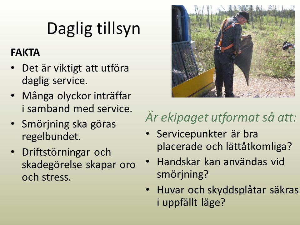 Daglig tillsyn FAKTA Det är viktigt att utföra daglig service.