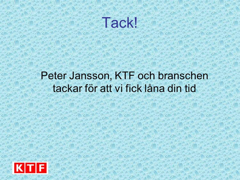 Tack! Peter Jansson, KTF och branschen tackar för att vi fick låna din tid