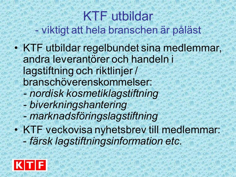 KTF utbildar - viktigt att hela branschen är påläst KTF utbildar regelbundet sina medlemmar, andra leverantörer och handeln i lagstiftning och riktlin