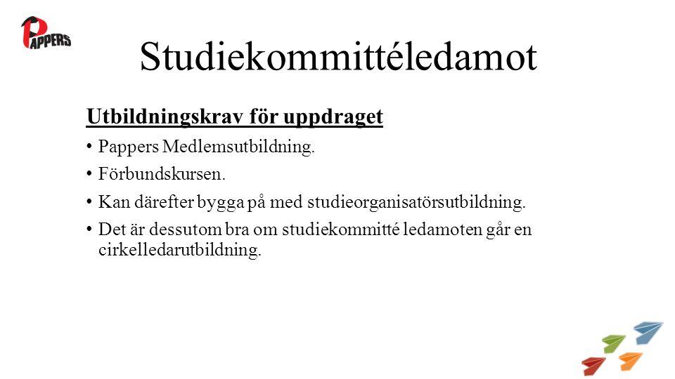 Studiekommittéledamot Utbildningskrav för uppdraget Pappers Medlemsutbildning.