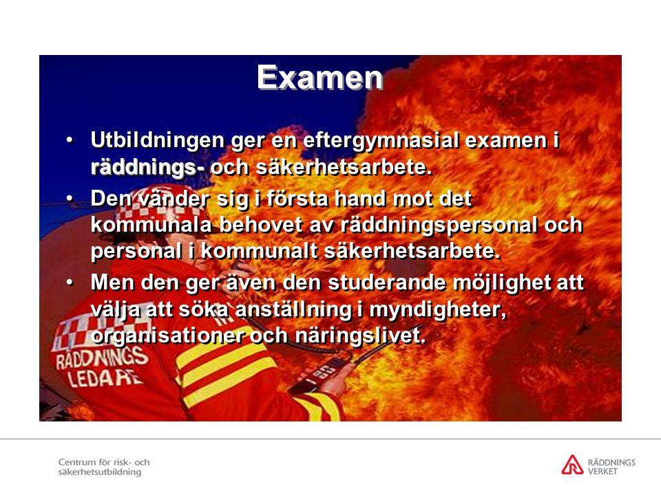 Examen räddnings-Utbildningen ger en eftergymnasial examen i räddnings- och säkerhetsarbete.