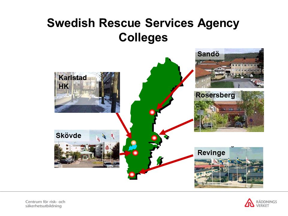 Swedish Rescue Services Agency Colleges Rosersberg Revinge Sandö Skövde Karlstad HK