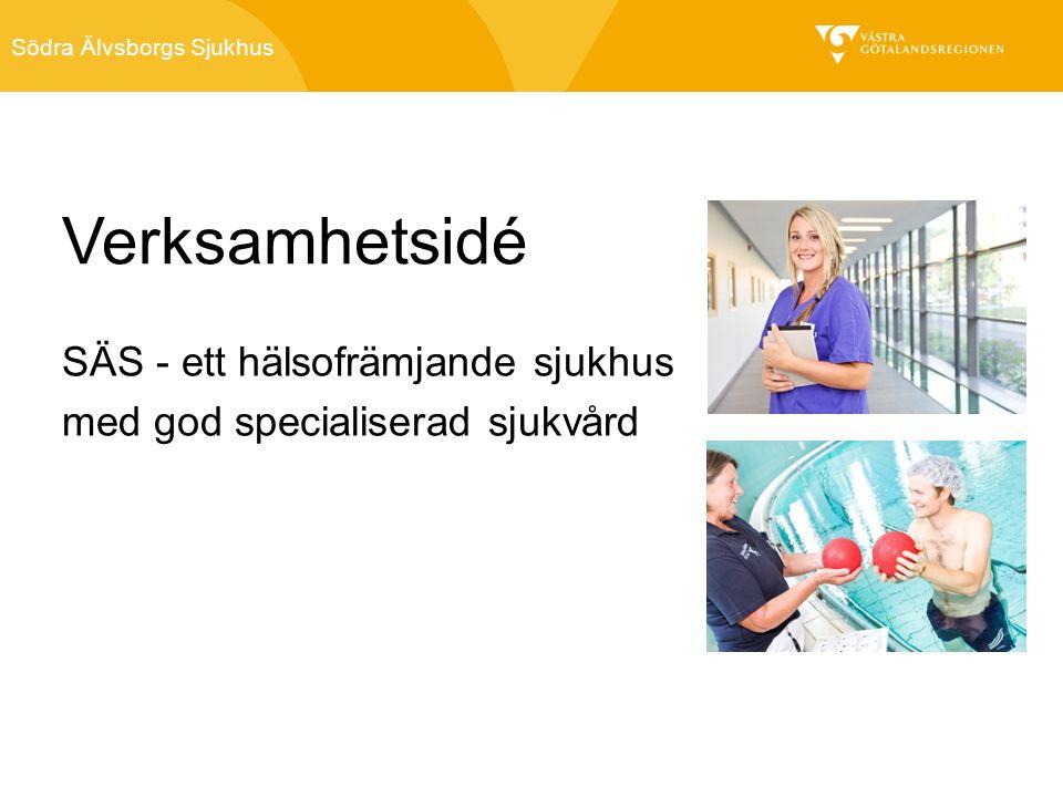 Södra Älvsborgs Sjukhus Verksamhetsidé SÄS - ett hälsofrämjande sjukhus med god specialiserad sjukvård