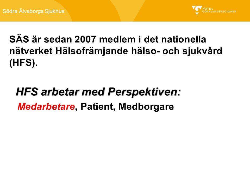 Södra Älvsborgs Sjukhus SÄS är sedan 2007 medlem i det nationella nätverket Hälsofrämjande hälso- och sjukvård (HFS).