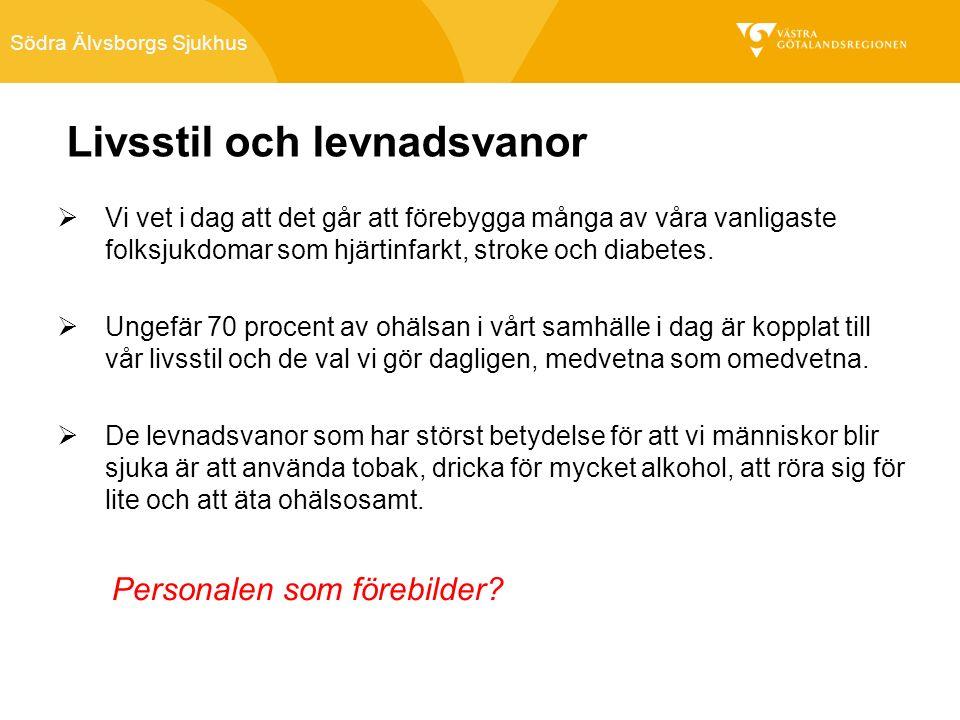 Södra Älvsborgs Sjukhus  Vi vet i dag att det går att förebygga många av våra vanligaste folksjukdomar som hjärtinfarkt, stroke och diabetes.