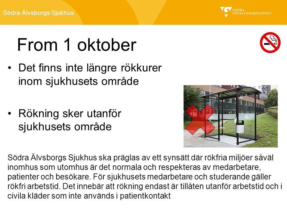 Södra Älvsborgs Sjukhus Det finns inte längre rökkurer inom sjukhusets område Rökning sker utanför sjukhusets område From 1 oktober Södra Älvsborgs Sjukhus ska präglas av ett synsätt där rökfria miljöer såväl inomhus som utomhus är det normala och respekteras av medarbetare, patienter och besökare.