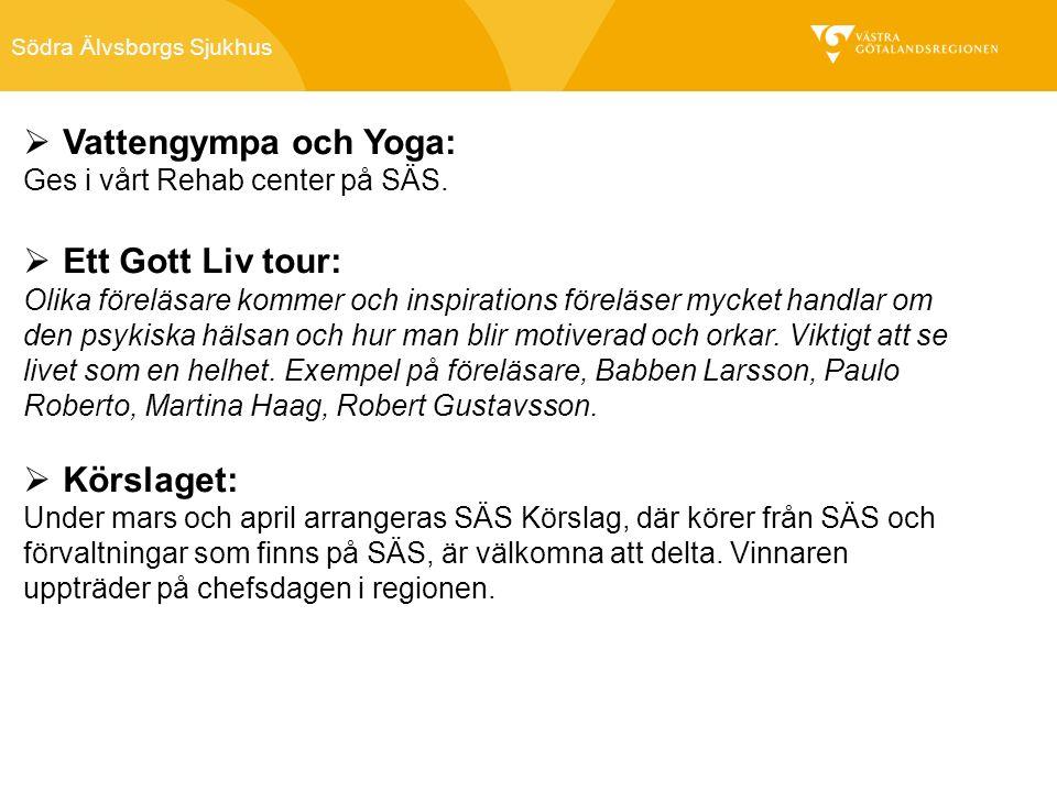 Södra Älvsborgs Sjukhus  Vattengympa och Yoga: Ges i vårt Rehab center på SÄS.