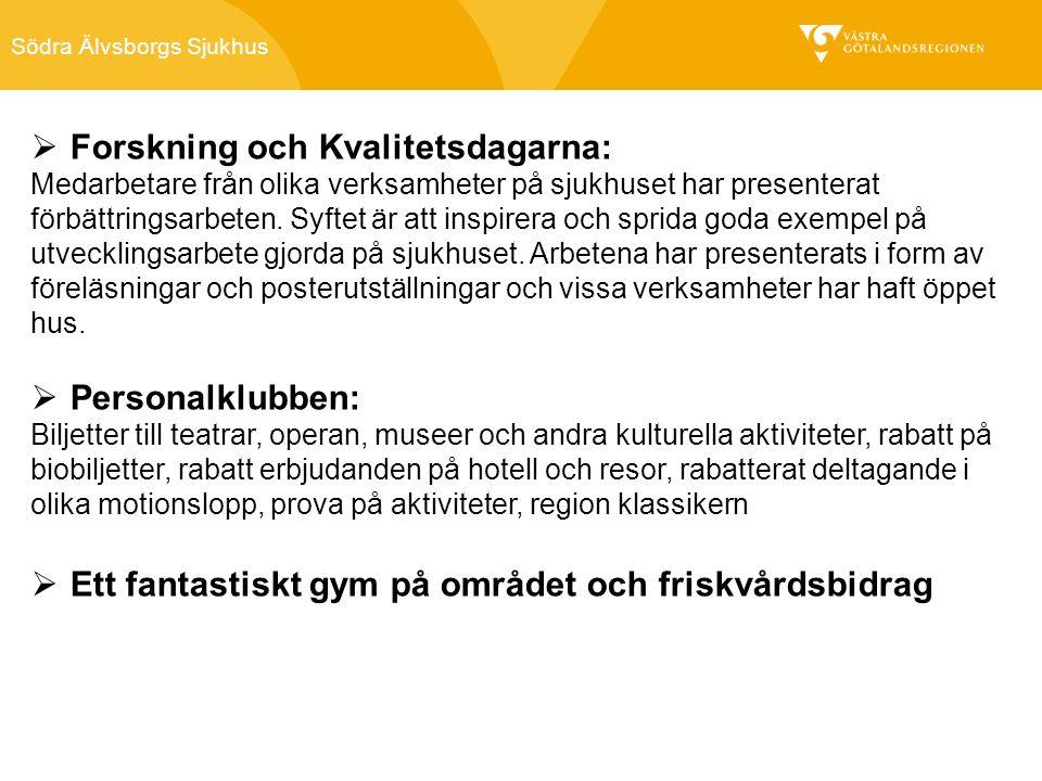 Södra Älvsborgs Sjukhus  Forskning och Kvalitetsdagarna: Medarbetare från olika verksamheter på sjukhuset har presenterat förbättringsarbeten.