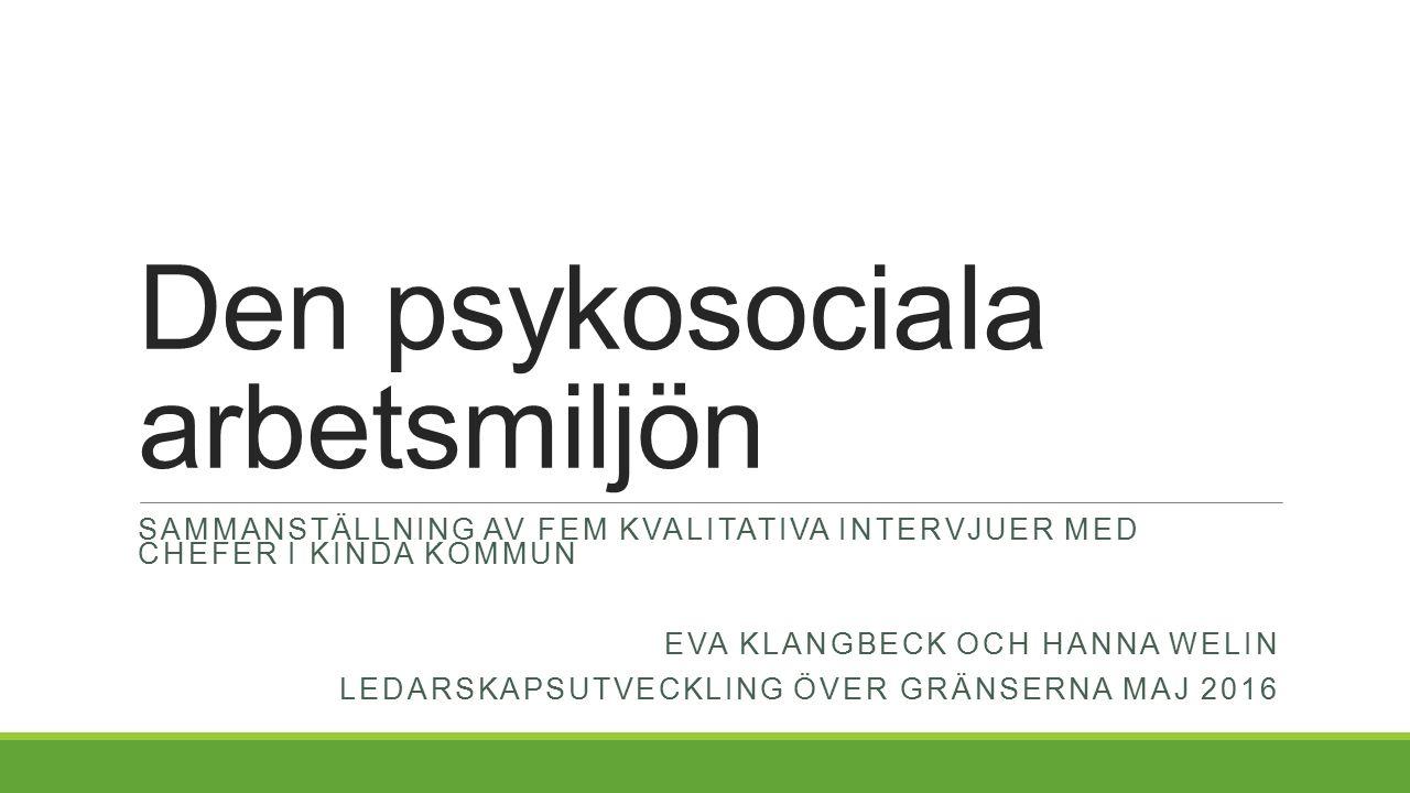Uppdrag – Psykosocial arbetsmiljö Undersöka Kinda kommuns chefers upplevda psykosociala miljö