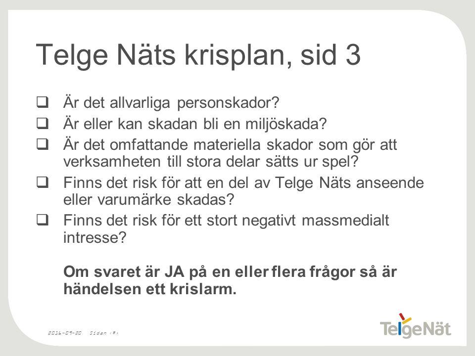 2016-09-20Sidan 20 Telge Näts krisplan, sid 3  Är det allvarliga personskador.