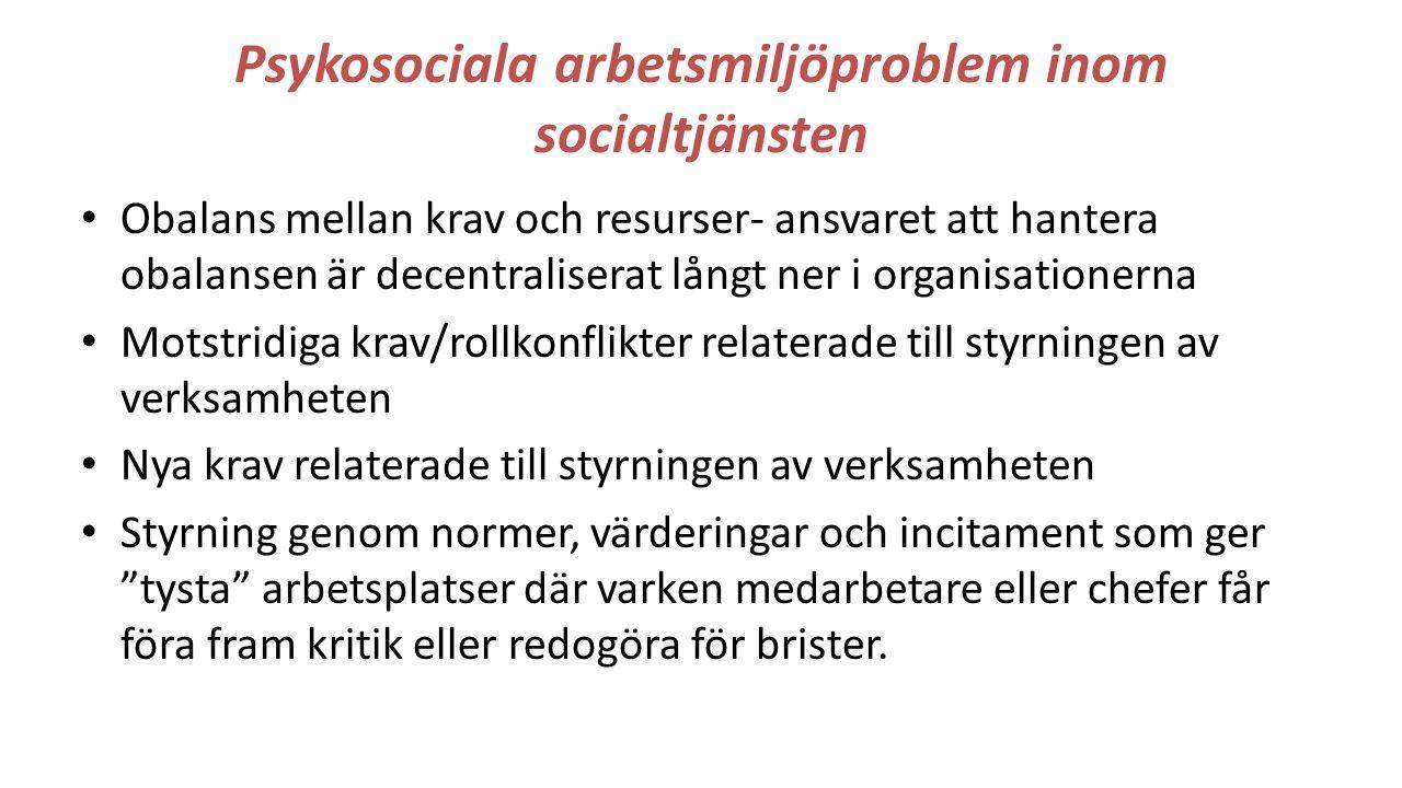 Psykosociala arbetsmiljöproblem inom socialtjänsten Obalans mellan krav och resurser- ansvaret att hantera obalansen är decentraliserat långt ner i or