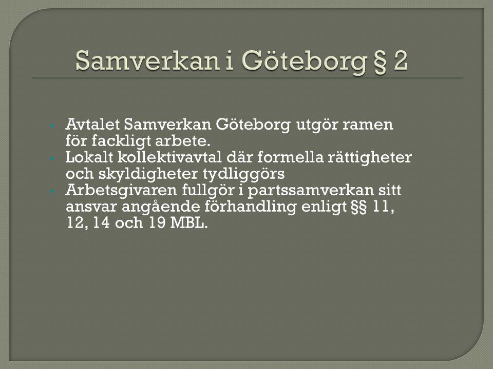 Avtalet Samverkan Göteborg utgör ramen för fackligt arbete.