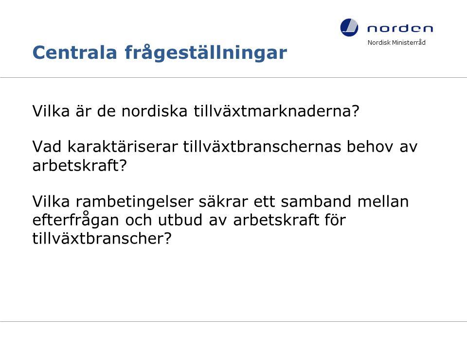 Centrala frågeställningar Vilka är de nordiska tillväxtmarknaderna.