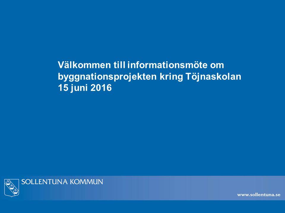 Välkommen till informationsmöte om byggnationsprojekten kring Töjnaskolan 15 juni 2016