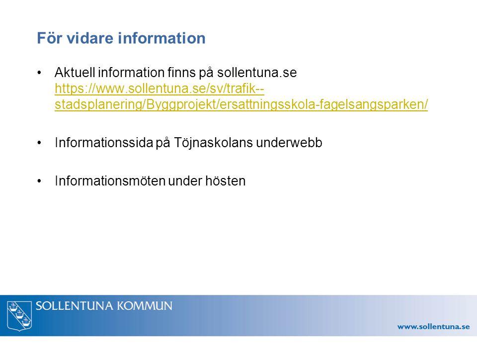 För vidare information Aktuell information finns på sollentuna.se https://www.sollentuna.se/sv/trafik-- stadsplanering/Byggprojekt/ersattningsskola-fa