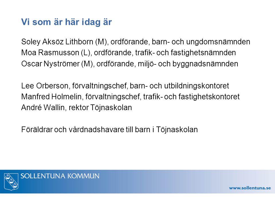 Vi som är här idag är Soley Aksöz Lithborn (M), ordförande, barn- och ungdomsnämnden Moa Rasmusson (L), ordförande, trafik- och fastighetsnämnden Osca